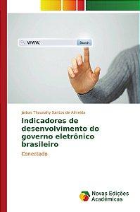 Indicadores de desenvolvimento do governo eletrônico brasileiro