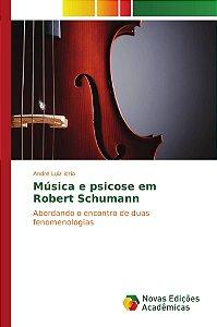 Música e psicose em Robert Schumann