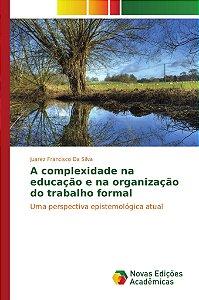 A complexidade na educação e na organização do trabalho formal