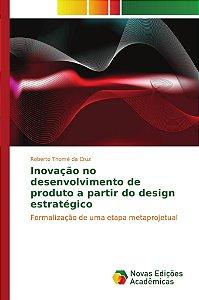 Inovação no desenvolvimento de produto a partir do design estratégico