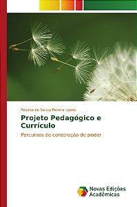 Projeto Pedagógico e Currículo
