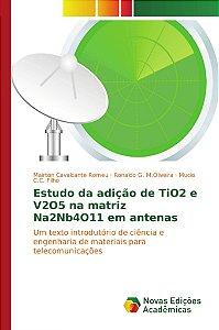 Estudo da adição de TiO2 e V2O5 na matriz Na2Nb4O11 em antenas