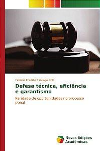 Defesa técnica, eficiência e garantismo