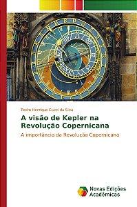 A visão de Kepler na Revolução Copernicana