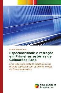 Especularidade e refração em Primeiras estórias de Guimarães Rosa
