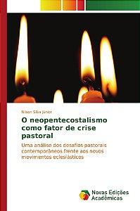 O neopentecostalismo como fator de crise pastoral