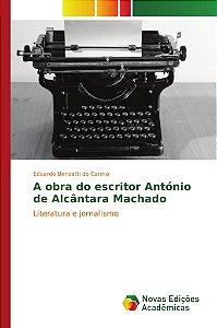 A obra do escritor António de Alcântara Machado