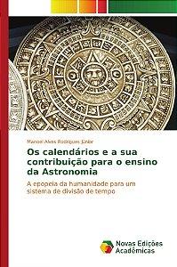 Os calendários e a sua contribuição para o ensino da Astronomia