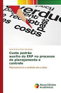 Custo padrão auxílio do ERP no processo de planejamento e controle