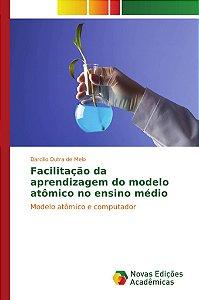 Facilitação da aprendizagem do modelo atômico no ensino médio
