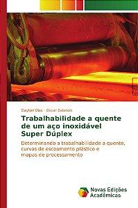 Trabalhabilidade a quente de um aço inoxidável Super Dúplex