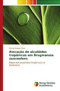 Alocação de alcalóides tropânicos em Brugmansia suaveolens