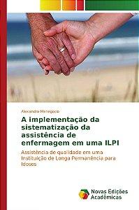 A implementação da sistematização da assistência de enfermagem em uma ILPI