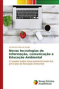 Novas tecnologias de informação, comunicação e Educação Ambiental