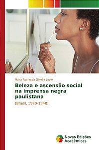 Beleza e ascensão social na imprensa negra paulistana