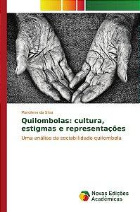 Quilombolas: cultura, estigmas e representações