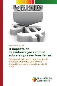 O impacto da desvalorização cambial sobre empresas brasileiras