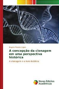 A concepção da clonagem em uma perspectiva histórica