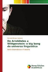 De Aristóteles a Wittgenstein: o big bang do universo linguístico
