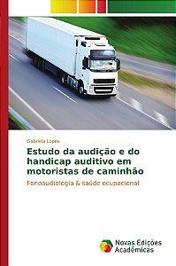 Estudo da audição e do handicap auditivo em motoristas de caminhão