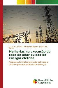 Melhorias na execução de rede de distribuição de energia elétrica