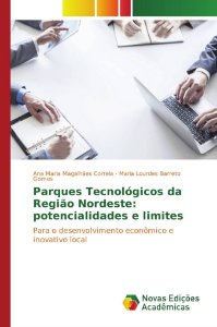 Parques Tecnológicos da Região Nordeste: potencialidades e limites