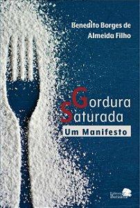 Gordura Saturada - Um Manifesto