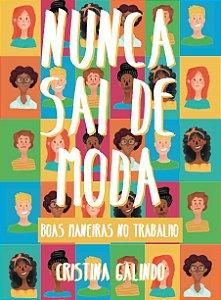 Nunca sai de moda - autora Cristina Galindo