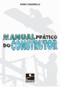 Manual prático do construtor - autor Rino Vigorelli