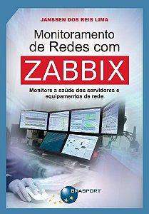 Monitoramento de Redes com Zabbix - autor Janssen dos Reis Lima