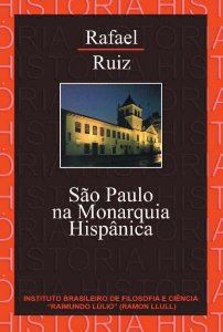 São Paulo na monarquia Hispânica - autor Rafael Ruiz