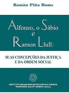 ALFONSO, O SÁBIO E RAMON LLULL: Suas Concepções da Justiça e da Ordem Social