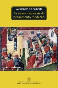 As raízes medievais do pensamento moderno - autor Alessandro Ghisalberti
