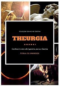 Theurgia - Coleção Grimoire Goetia