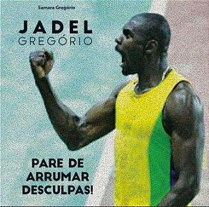 Jadel Gregório - Pare de Arrumar Desculpas