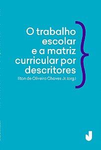 O trabalho escolar e a matriz curricular por descritores: desafios e possibilidades