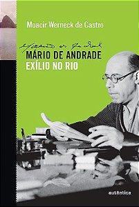 Mário de Andrade - Exílio no Rio
