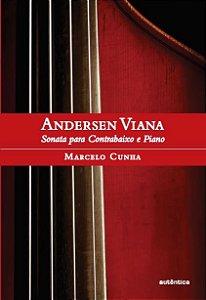 Andersen Viana: A Sonata para Contrabaixo e Piano