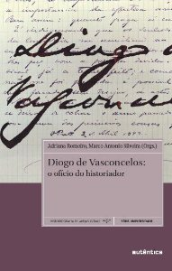 Diogo de Vasconcelos: o ofício do historiador