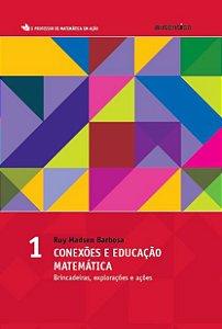 Conexões e educação matemática - vol.1