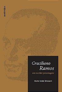 Graciliano Ramos - Um Escritor Personagem