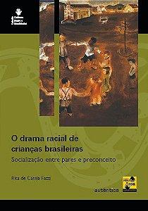 Drama racial de crianças brasileiras, O