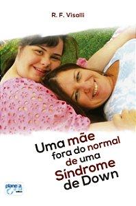 Uma Mãe Fora do Normal de Uma Síndrome de Down
