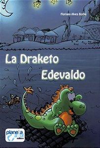 La Draketo Edevaldo (ESPERANTO)
