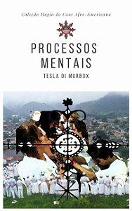Processos Mentais; Coleção Magia do Caos Afro-Americano