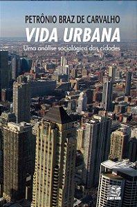 Vida Urbana: uma análise sociológica das cidades