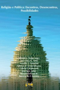 Religião e Política: Encontros, Desencontros, Possibilidades