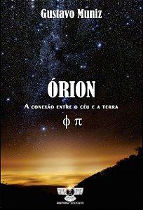 Órion: A conexão entre o céu e a Terra