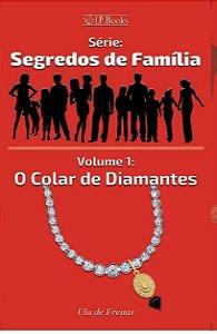 Série - Segredos de Família - O Colar de Diamantes