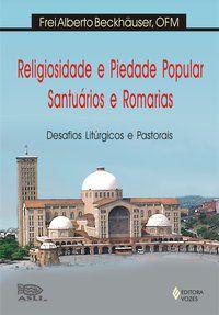 Religiosidade e piedade popular, santuários e romarias